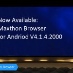 Maxthon Releases Version 4.1.4.2000 of its Android Browser with Offline Reader and Alerts Mode