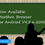 Maxthon Cloud Browser for Android v4.2.6.2000 Officially is Released!
