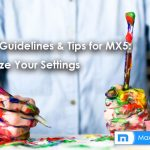 Primary Guidelines & Tips for MX5: Customize Your Settings