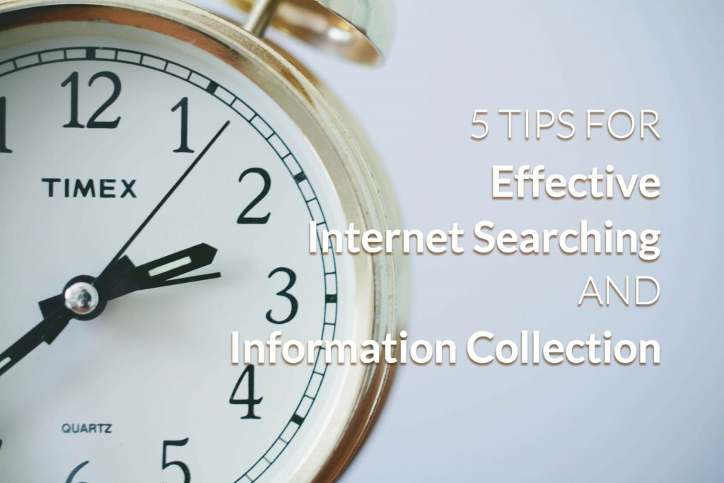 5 Tips for Effective Internet Searching & Information Collection