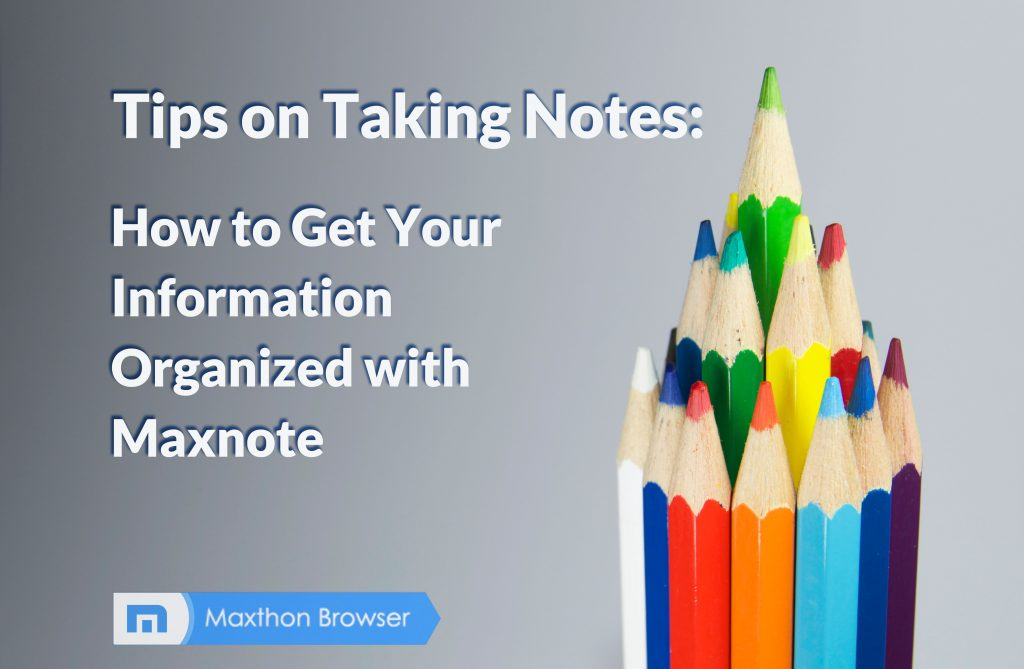 Tips on Taking Notes: How to Get Your Information Organized with Maxnote