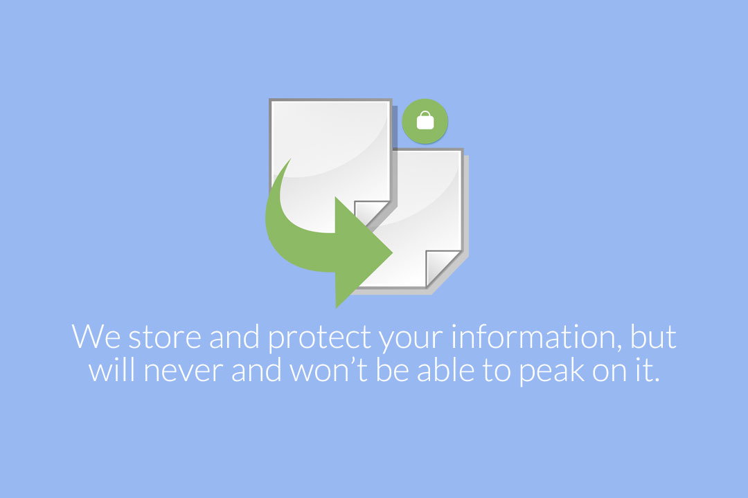 we-store-and-protect-your-information-but-will-never-and-wont-be-able-to-peak-on-it