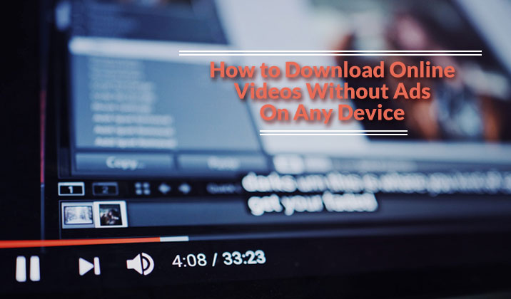 How to Download Videos Without Ads on Any Device