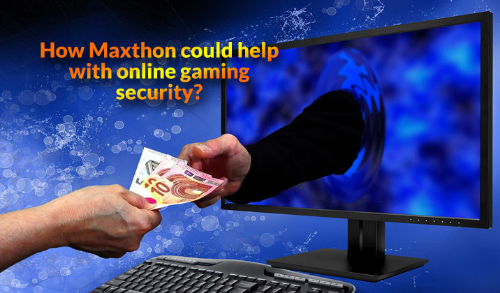 How Maxthon Could Help With Online Gaming Security?