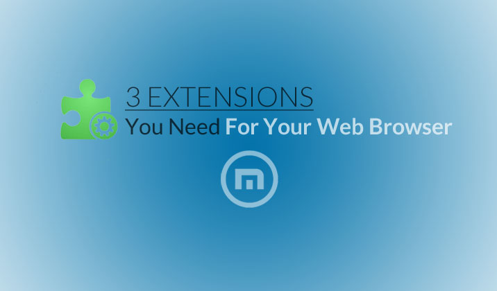 3 Extensions You Need For Your Web Browser