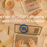 Make Your Holiday Shopping Easy with Maxthon Browser