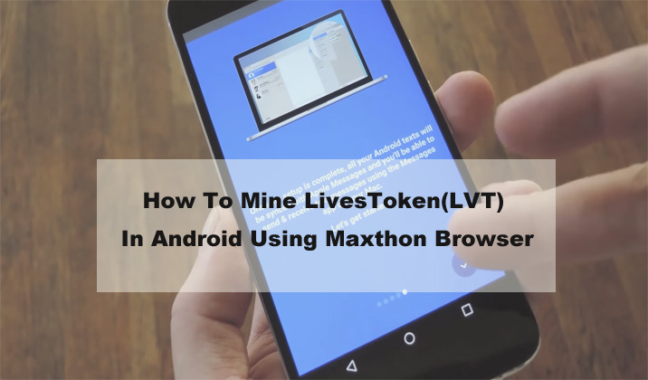 How To Mine LivesToken(LVT)  In Android Using Maxthon Browser